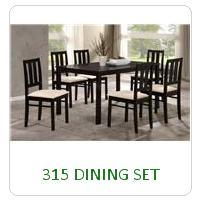 315 DINING SET